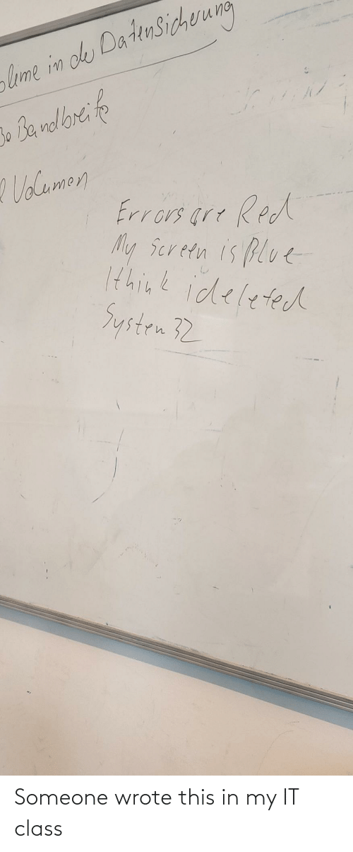 In My: Someone wrote this in my IT class