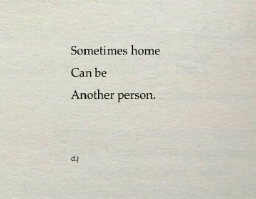 Home, Another, and Can: Sometimes home  Can be  Another person.  d.j