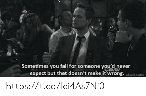 Fall, Memes, and Never: Sometimes you fall for someone you'd never  expect but that doesn't make it wrong. whosbowtie  Citytv https://t.co/lei4As7Ni0