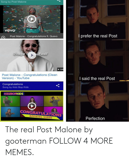 Kidz Bop: Song by Post Malone  vevo  I prefer the real Post  Post Malone - Congratulations ft. Quavo  Beats  Bangin  3:4  Post Malone - Congratulations (Clean  Version) - YouTube  I said the real Post  Congratulations  Song by Kidz Bop Kids  KIDZBOPKIDS  CONGRATULATIONS  OFFICIAL VIDEO  Perfection The real Post Malone by gooterman FOLLOW 4 MORE MEMES.