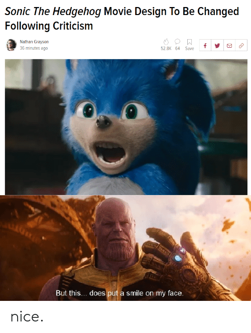 Sonic the Hedgehog, Hedgehog, and Movie: Sonic The Hedgehog Movie Design To Be Changed  Following Criticism  Nathan Grayson  36 minutes ago  52.8K 64 Save  But this... does put a smile on my face. nice.