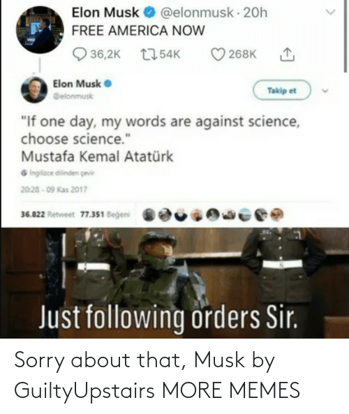 musk: Sorry about that, Musk by GuiltyUpstairs MORE MEMES