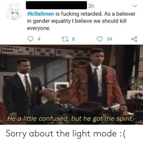 About The: Sorry about the light mode :(