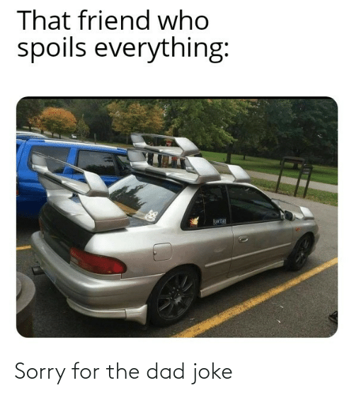 for: Sorry for the dad joke