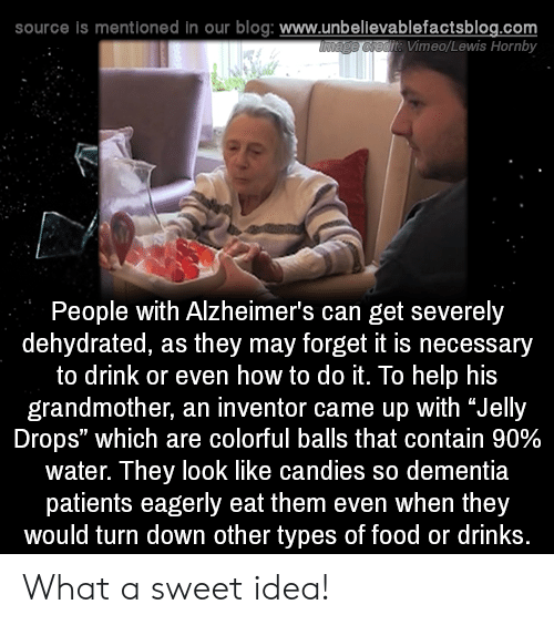 """vimeo: source is mentioned in our blog: www.unbellevablefactsblog.com  t Vimeo/Lewis Hornby  People with Alzheimer's can get severely  dehydrated, as they may forget it is necessary  to drink or even how to do it. To help his  grandmother, an inventor came up with """"Jelly  Drops"""" which are colorful balls that contain 90%  water. They look like candies so dementia  patients eagerly eat them even when they  would turn down other types of food or drinks What a sweet idea!"""