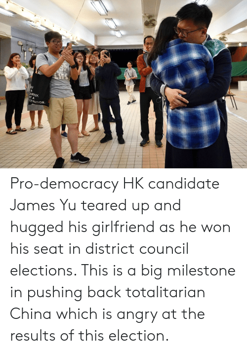 Teared Up: SOUTH  HORIZONS  Ku  A  OURWEY  ОТА  STINATION Pro-democracy HK candidate James Yu teared up and hugged his girlfriend as he won his seat in district council elections. This is a big milestone in pushing back totalitarian China which is angry at the results of this election.