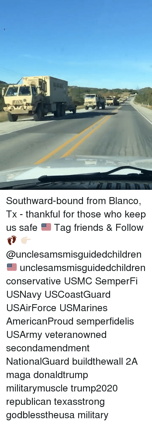 donaldtrump: Southward-bound from Blanco, Tx - thankful for those who keep us safe 🇺🇸 Tag friends & Follow 👣 👉🏻 @unclesamsmisguidedchildren 🇺🇸 unclesamsmisguidedchildren conservative USMC SemperFi USNavy USCoastGuard USAirForce USMarines AmericanProud semperfidelis USArmy veteranowned secondamendment NationalGuard buildthewall 2A maga donaldtrump militarymuscle trump2020 republican texasstrong godblesstheusa military