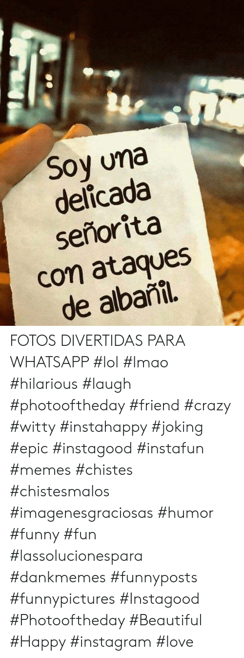 Hilarious Laugh: Soy una  delicada  señorita  con ataques  de albanil FOTOS DIVERTIDAS PARA WHATSAPP #lol #lmao #hilarious #laugh #photooftheday #friend #crazy #witty #instahappy  #joking #epic #instagood #instafun #memes #chistes #chistesmalos #imagenesgraciosas #humor #funny  #fun #lassolucionespara #dankmemes   #funnyposts #funnypictures #Instagood #Photooftheday #Beautiful #Happy #instagram #love
