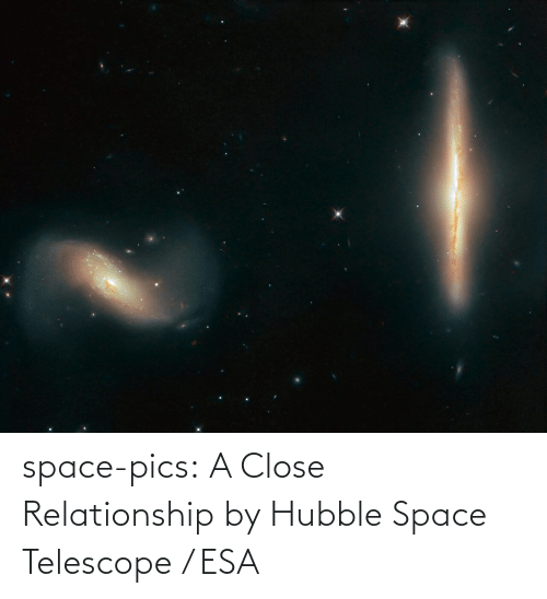 relationship: space-pics:  A Close Relationship by Hubble Space Telescope / ESA