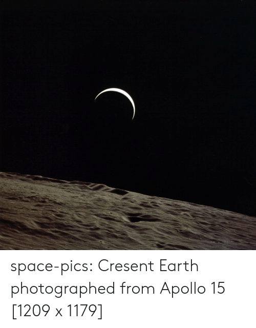 Apollo: space-pics:  Cresent Earth photographed from Apollo 15 [1209 x 1179]