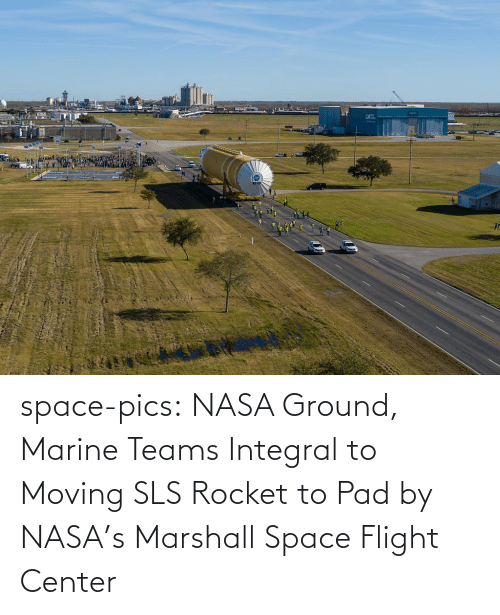 pad: space-pics:  NASA Ground, Marine Teams Integral to Moving SLS Rocket to Pad by NASA's Marshall Space Flight Center
