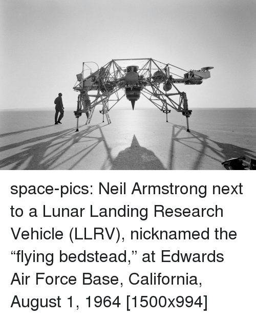 """Neil Armstrong: space-pics:  Neil Armstrong next to a Lunar Landing Research Vehicle (LLRV), nicknamed the """"flying bedstead,"""" at Edwards Air Force Base, California, August 1, 1964 [1500x994]"""