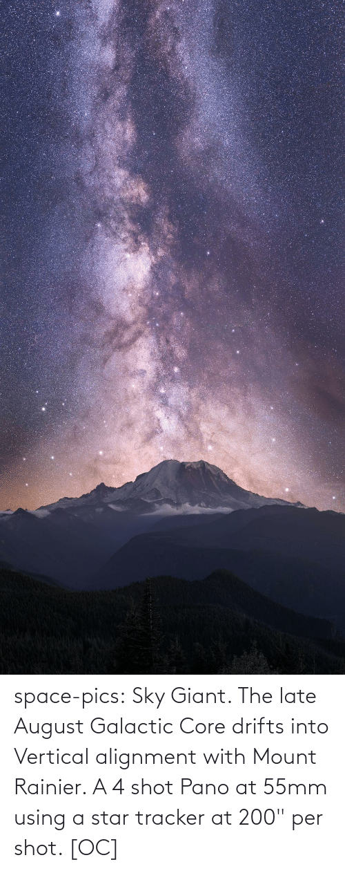 "core: space-pics:  Sky Giant. The late August Galactic Core drifts into Vertical alignment with Mount Rainier. A 4 shot Pano at 55mm using a star tracker at 200"" per shot. [OC]"