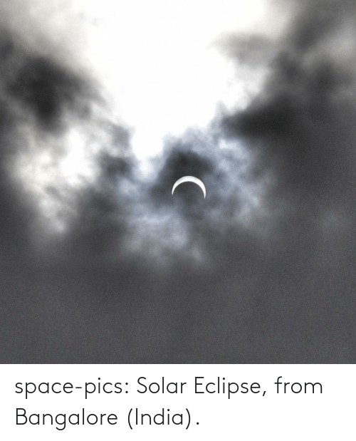 Eclipse: space-pics:  Solar Eclipse, from Bangalore (India).