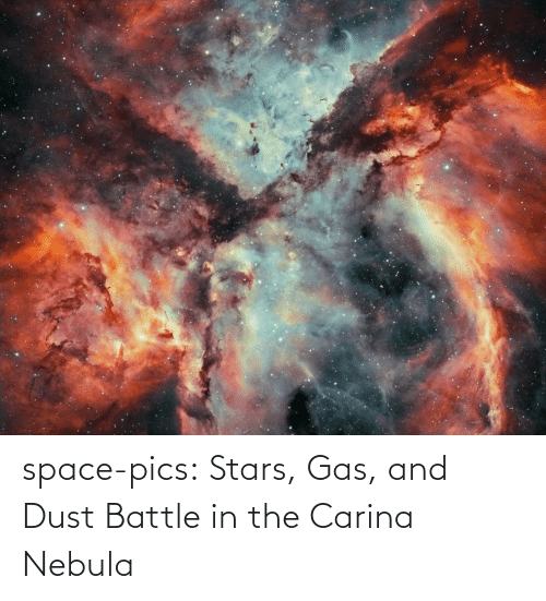 Tumblr, Blog, and Space: space-pics:  Stars, Gas, and Dust Battle in the Carina Nebula
