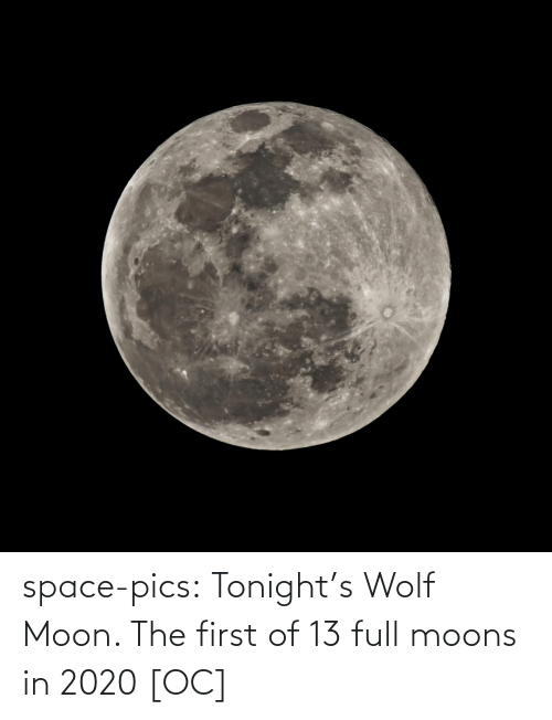 pics: space-pics:  Tonight's Wolf Moon. The first of 13 full moons in 2020 [OC]
