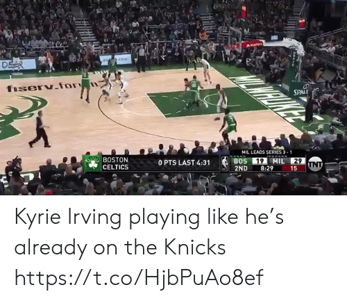 Celtics: SPAL  MIL LEADS SERIES 3-1  BOSTON  CELTICS  0 PTS LAST 4:31  2ND 8:29 15 Kyrie Irving playing like he's already on the Knicks https://t.co/HjbPuAo8ef
