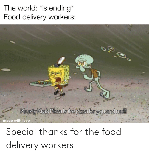 Thanks For The: Special thanks for the food delivery workers