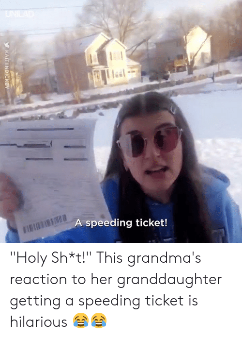 "Dank, Hilarious, and 🤖: speeding ticket! ""Holy Sh*t!"" This grandma's reaction to her granddaughter getting a speeding ticket is hilarious 😂😂"