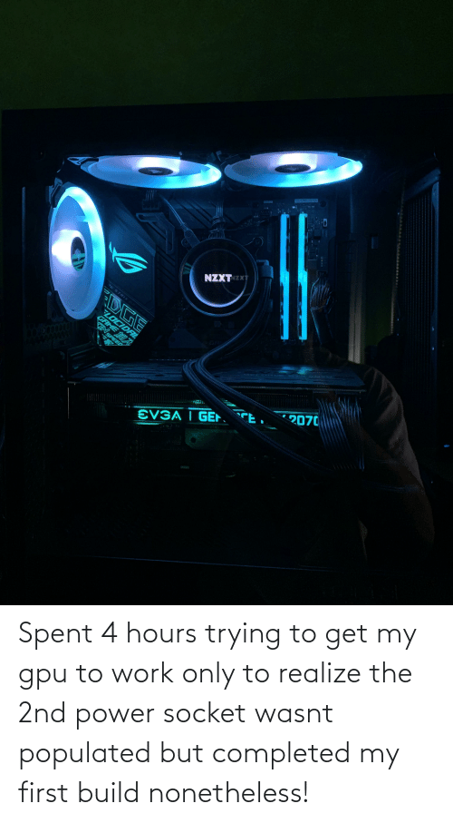Populated: Spent 4 hours trying to get my gpu to work only to realize the 2nd power socket wasnt populated but completed my first build nonetheless!