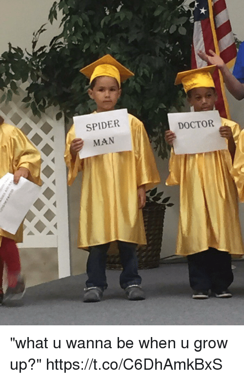 """Doctor, Spider, and SpiderMan: SPIDER  MAN  DOCTOR """"what u wanna be when u grow up?"""" https://t.co/C6DhAmkBxS"""