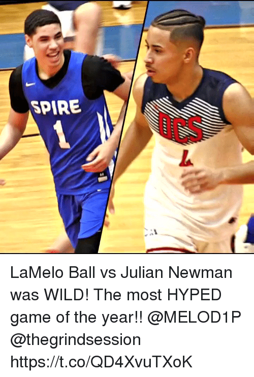 Newman: SPIRE LaMelo Ball vs Julian Newman was WILD! The most HYPED game of the year!! @MELOD1P @thegrindsession https://t.co/QD4XvuTXoK