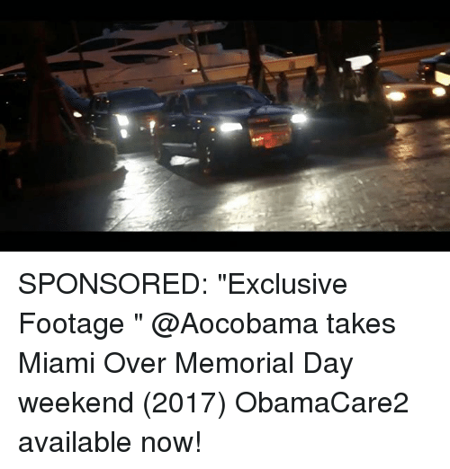 """Memorial Day: SPONSORED: """"Exclusive Footage """" @Aocobama takes Miami Over Memorial Day weekend (2017) ObamaCare2 available now!"""