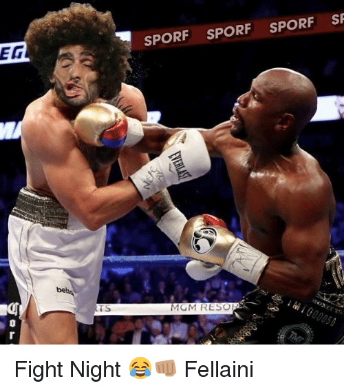fellaini: SPORF SPORF SPORF S  EG  be  TS  MGM RESO Fight Night 😂👊🏽 Fellaini