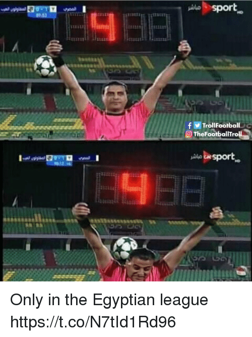 Memes, Egyptian, and 🤖: sport  3322  fTrollFootball  TheFootballTroll  isport Only in the Egyptian league https://t.co/N7tId1Rd96