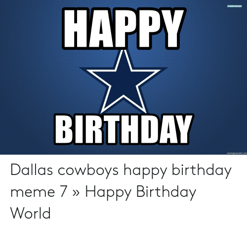 25 Best Memes About Dallas Cowboys Happy Birthday Meme Dallas Cowboys Happy Birthday Memes