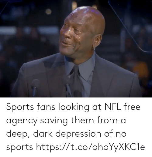 Depression: Sports fans looking at NFL free agency saving them from a deep, dark depression of no sports https://t.co/ohoYyXKC1e