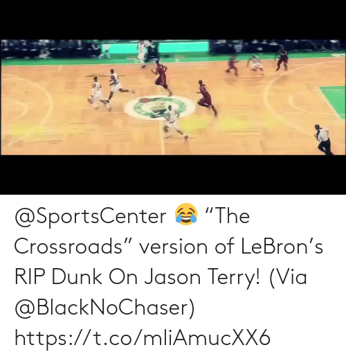 "rip: @SportsCenter 😂 ""The Crossroads"" version of LeBron's RIP Dunk On Jason Terry!   (Via @BlackNoChaser)   https://t.co/mliAmucXX6"