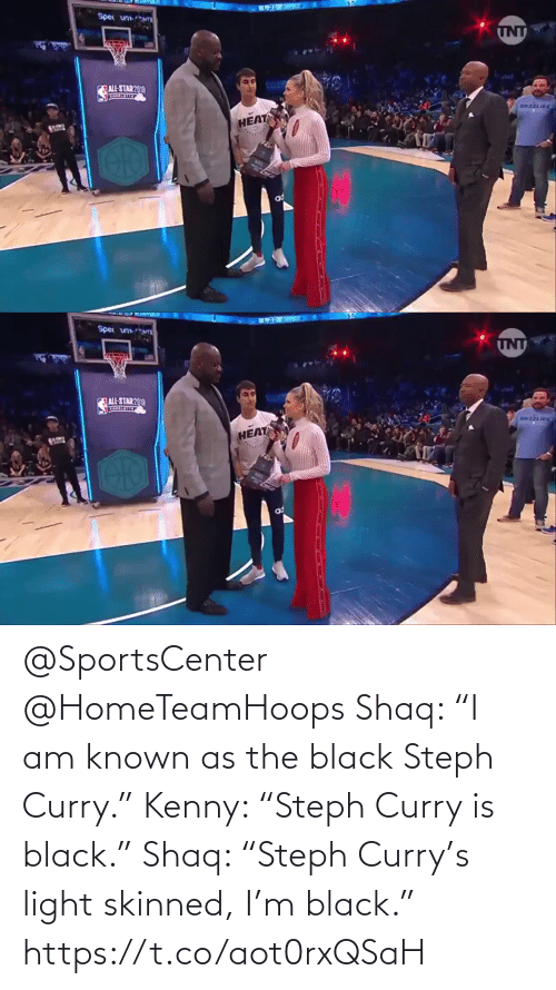 "Shaq: @SportsCenter @HomeTeamHoops Shaq: ""I am known as the black Steph Curry.""  Kenny: ""Steph Curry is black.""  Shaq: ""Steph Curry's light skinned, I'm black.""    https://t.co/aot0rxQSaH"