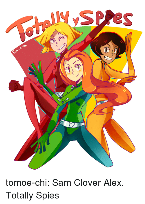 Target, Tumblr, and Blog: Spres  Ji  2 tomoe-chi:  Sam  Clover  Alex, Totally Spies