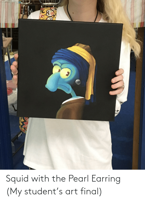 earring: Squid with the Pearl Earring (My student's art final)