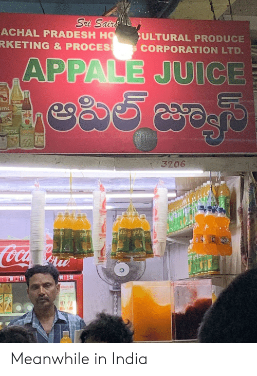 Juice, India, and Engrish: Sri Sairs  ACHAL PRADESH HO  RKETING & PROCESS  CULTURAL PRODUCE  CORPORATION LTD.  APPALE JUICE  ఆపిల్ జ్యూస్  mc  3206  alla gallaoll  all  atlor  THE  FFRA FAN  CocA  TP  90T 20  10 11  4  8838 Meanwhile in India