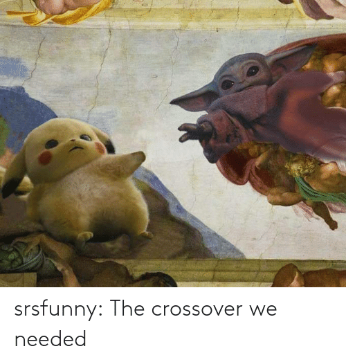 crossover: srsfunny:  The crossover we needed