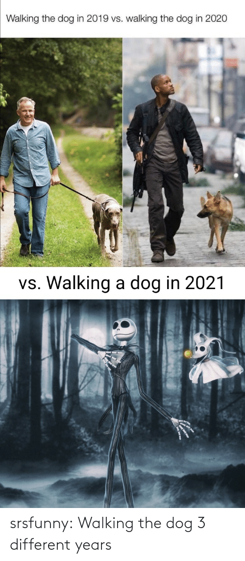 walking: srsfunny:  Walking the dog 3 different years