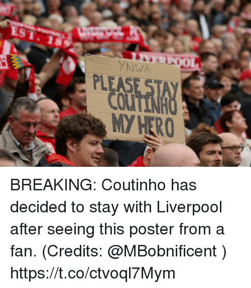 posterization: ST.1s  MY HERO BREAKING: Coutinho has decided to stay with Liverpool after seeing this poster from a fan. (Credits: @MBobnificent ) https://t.co/ctvoql7Mym