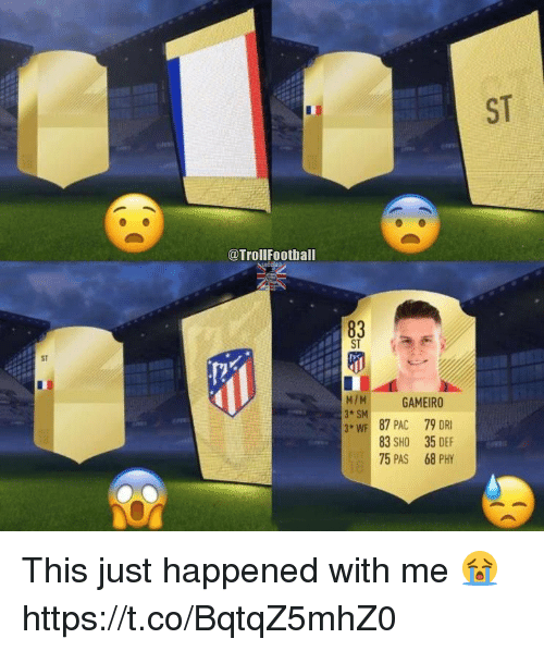 pac: ST  @TrollFootball  83  ST  ST  MIM GAMEIRO  3+ SM  W 87 PAC 79 DRI  83 SHO 35 DEF  75 PAS 68 PHY This just happened with me 😭 https://t.co/BqtqZ5mhZ0