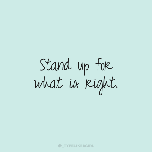stand up: Stand up for  what is kiht  @_TYPELIKEAGIRL