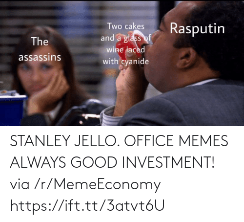 Office: STANLEY JELLO. OFFICE MEMES ALWAYS GOOD INVESTMENT! via /r/MemeEconomy https://ift.tt/3atvt6U