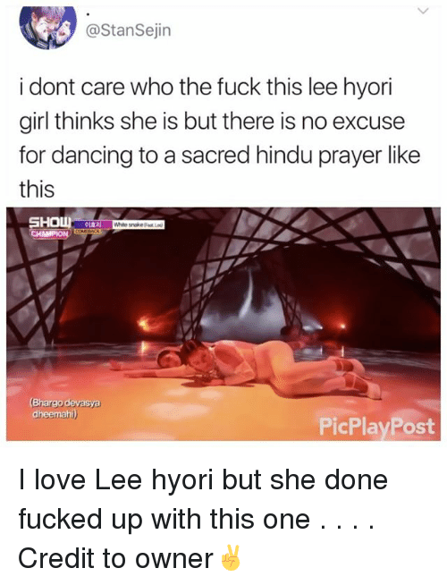 Dancing, Love, and Memes: @StanSejin  i dont care who the fuck this lee hyori  girl thinks she is but there is no excuse  for dancing to a sacred hindu prayer like  this  이효리  (Bhargo devasya  dh  PicPlayPost I love Lee hyori but she done fucked up with this one . . . . Credit to owner✌