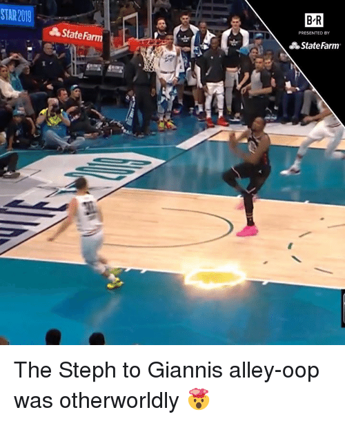 Star, State Farm, and Oop: STAR 2019  B-R  PRESENTED BY  State/m  State Farm The Steph to Giannis alley-oop was otherworldly 🤯