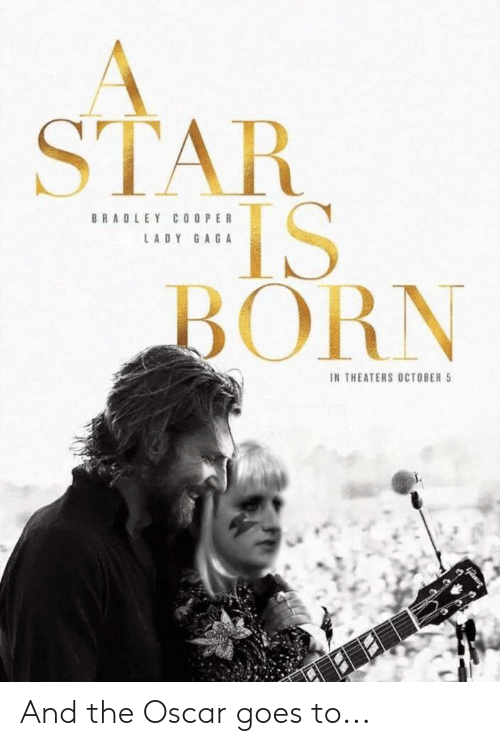Lady Gaga, The Office, and Bradley Cooper: STAR  IS  BORN  BRADLEY COOPER  LADY GAGA  IN THEATERS OCTOBER And the Oscar goes to...