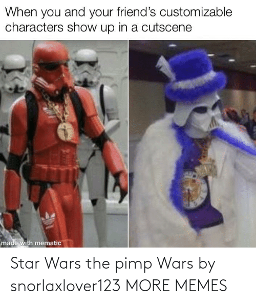 alt: Star Wars the pimp Wars by snorlaxlover123 MORE MEMES