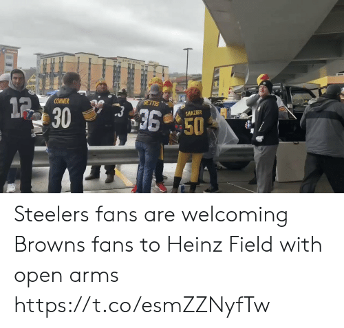 Steelers: Starkisg  GHYATT PLACE  BETTIS  12  CONNER  36 50  SHAZIER  30 Steelers fans are welcoming Browns fans to Heinz Field with open arms  https://t.co/esmZZNyfTw