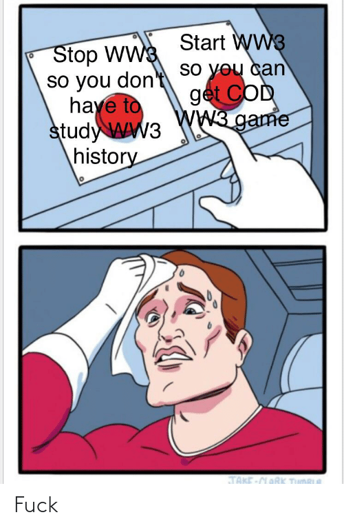 Game Stop: Start WW3  so you can  get COD  WW3.game  Stop WWS  don't  so you  haye to  study WW3  history  TAKE-CLaRK TUMRLA Fuck