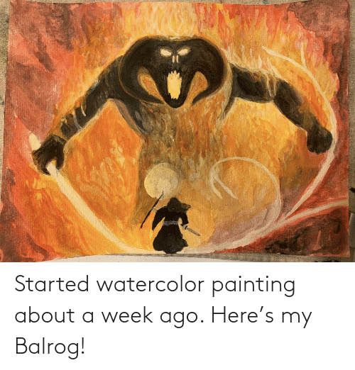 painting: Started watercolor painting about a week ago. Here's my Balrog!