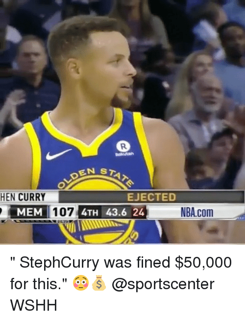 """Memes, SportsCenter, and Wshh: STAT  HEN CURRY  MEM  EJECTED  36 24NBA.com """" StephCurry was fined $50,000 for this."""" 😳💰 @sportscenter WSHH"""
